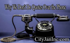Why We Don't Do Quotes Over the Phone - CityJanInc